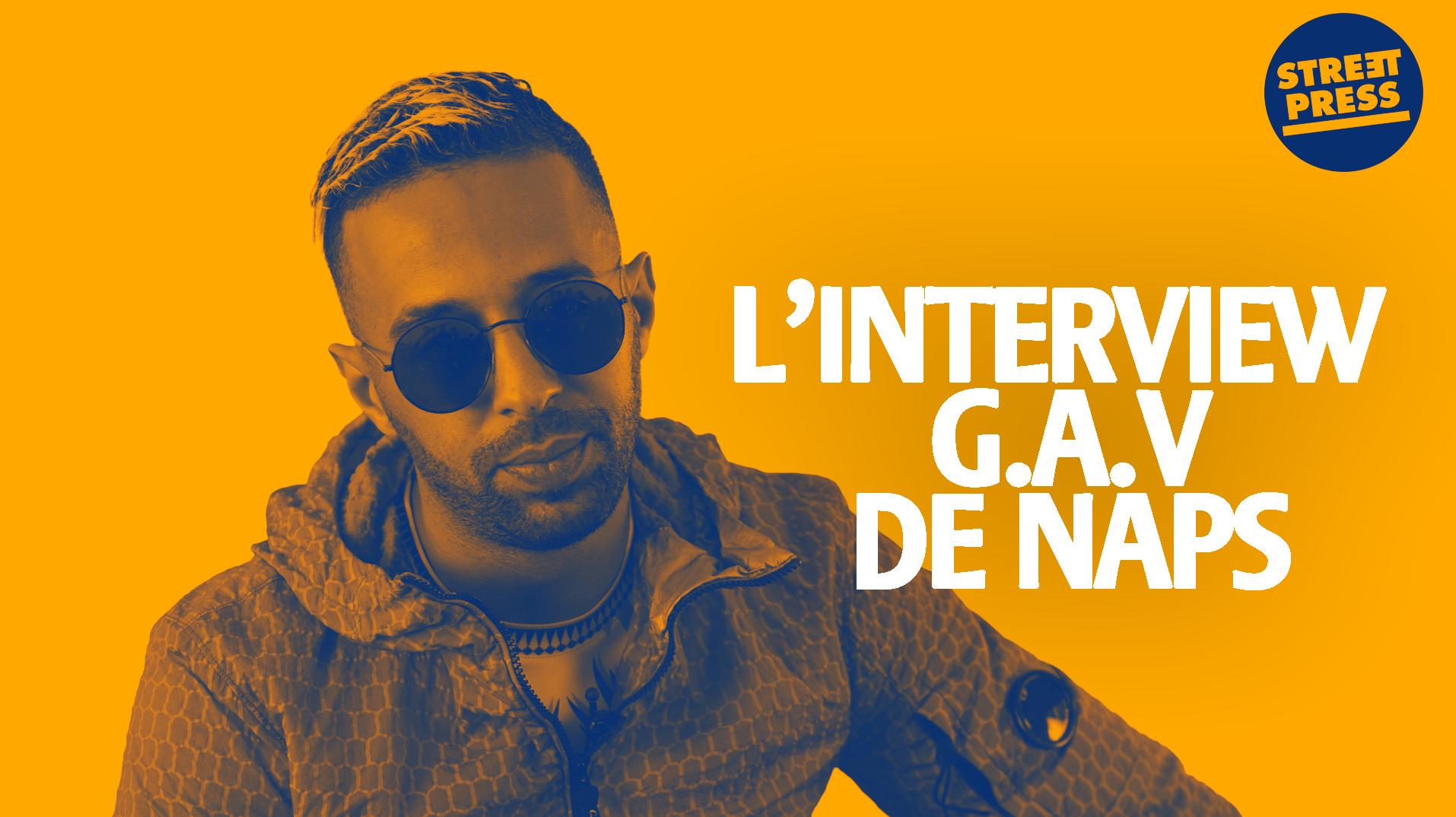 L'interview G.A.V de Naps
