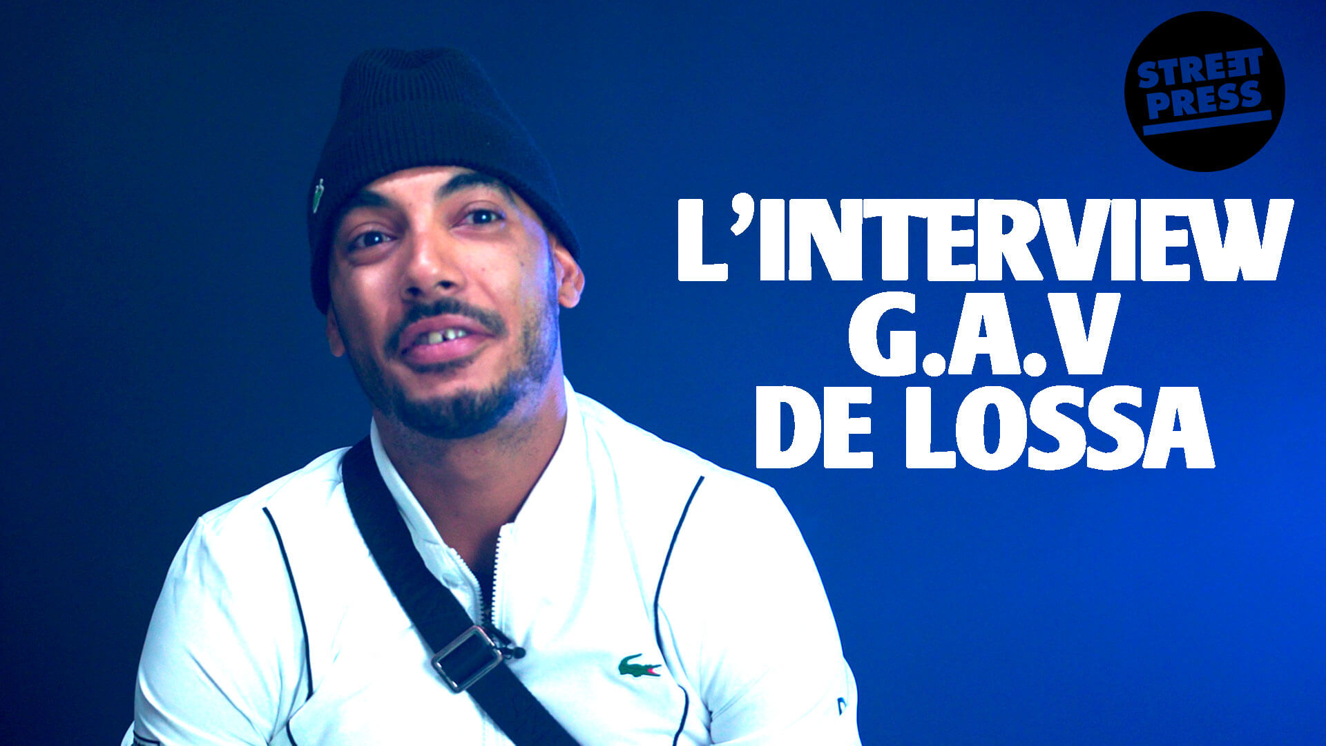 L'interview G.A.V de LOSSA