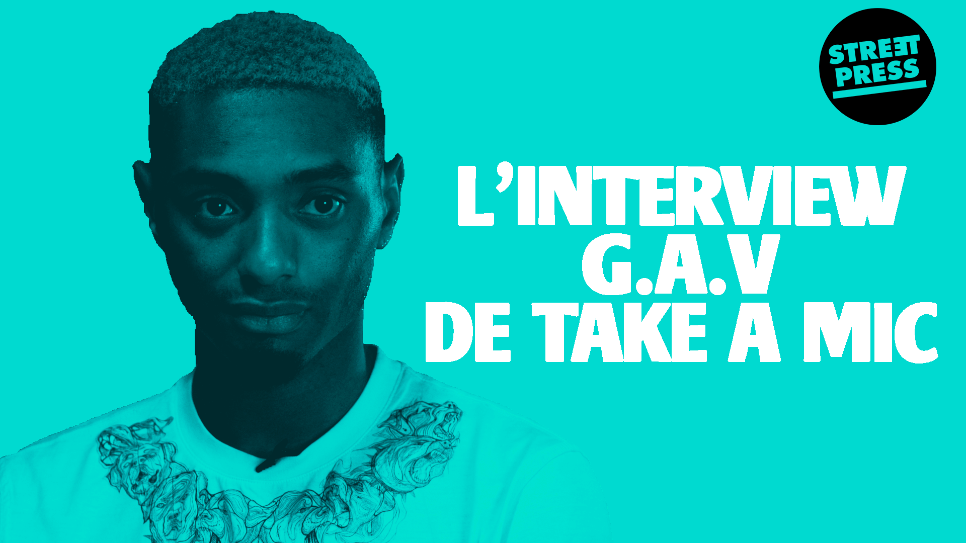 L'interview G.A.V de Take A Mic