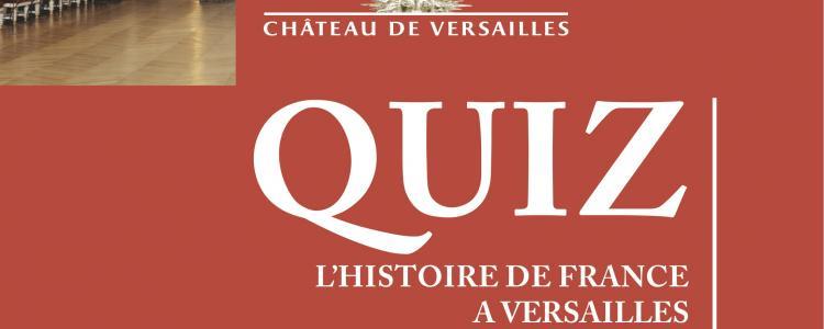 Un quiz géant sur l'histoire de France au château de Versailles