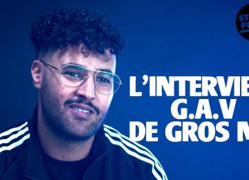 L'interview G.A.V de Gros Mo