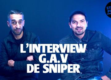 L'interview G.A.V de Sniper