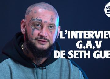 L'interview G.A.V de Seth Gueko